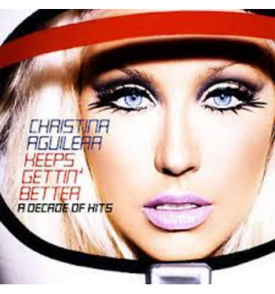 CHRISTINA AGUILERA 1CD KEEPS GETTIN BETTER: DECADE OF HITS