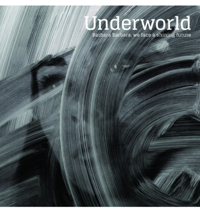 Underworld - Barbara, We Face A Shining 1CD