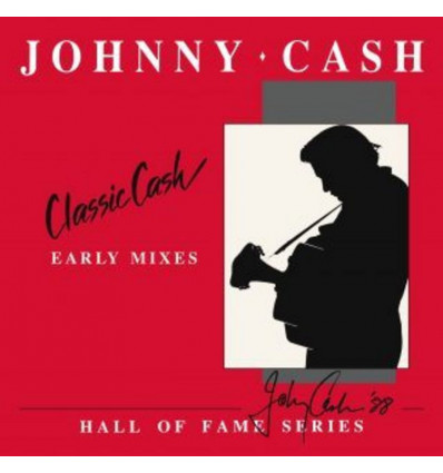 Johnny Cash: Classic Cash: Hall of Fame Series: Early Mixes 1987 - 2LP RSD 2020