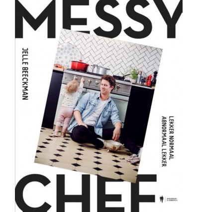 The Messy Chef - Lekker Abnormaal. Abnormaal Lekker - J. Beeckman