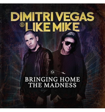 Dimitri Vegas & Like Mike CD Bringing Home The Madness