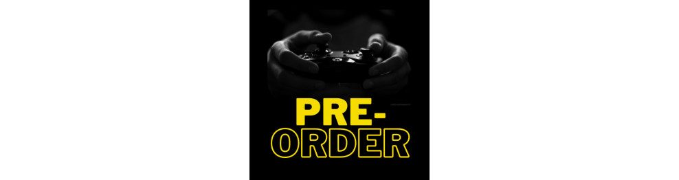 Games PRE-ORDER